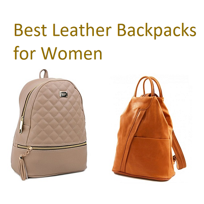 Top 15 Best Leather Backpacks for Women In 2018