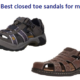 The Best closed toe sandals for men – Ultimate Guide