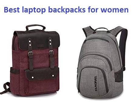 Best laptop backpacks for women in 2018