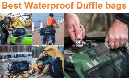 Top 15 Best Waterproof Duffle bags in 2020